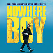 Nowhere Boy  - Music From And Inspired By The Motion Picture van Nowhere Boy