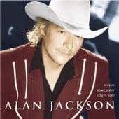 When Somebody Loves You de Alan Jackson
