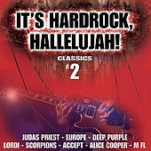 It's Hard Rock Hallelujah Classics, Vol. 2 by Various Artists