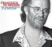 Tra Un Manifesto E Lo Specchio di Francesco de Gregori