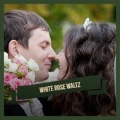 White Rose Waltz de Various Artists