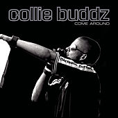 ..Come Around de Collie Buddz