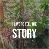I Love To Tell The Story by Various Artists