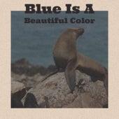 Blue Is A Beautiful Color de Various Artists