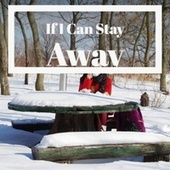 If I Can Stay Away von Various Artists
