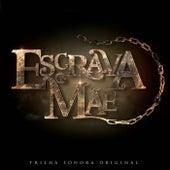 Escrava Mãe (Trilha Sonora Original) de Various Artists