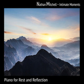 Intimate Moments: Piano for Rest and Reflection de Nathan Mitchell