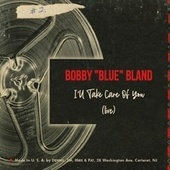 I'll Take Care of You (Live) de Bobby Blue Bland