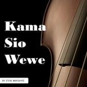 Kama Sio Wewe by Steve Worships