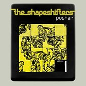 Pusher von The Shapeshifters