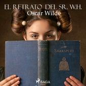 El Retrato del Sr. W. H. by Oscar Wilde