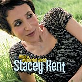 What A Wonderful World by Stacey Kent