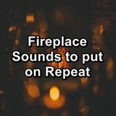 Fireplace Sounds to put on Repeat by Spa Relax Music