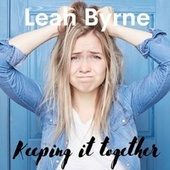 Keeping it together by Leah Byrne