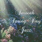 Smooth Spring Day Jazz de Various Artists