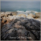 Dance Girl The Charts by Various Artists