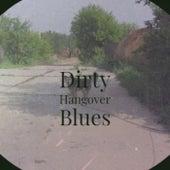 Dirty Hangover Blues de Various Artists