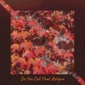 Do You Call That Religion de Various Artists