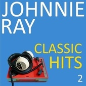 Classic Hits, Vol. 2 de Johnnie Ray