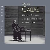 Maria Callas at Juilliard - The Master Classes by Maria Callas