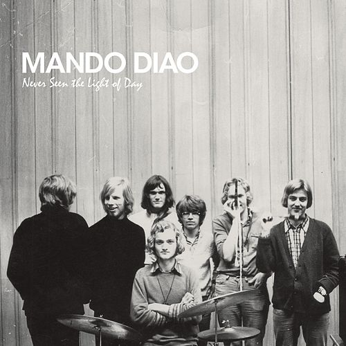 Never Seen The Light Of Day de Mando Diao