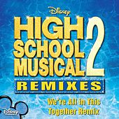 We Are All This Together Remix de The Cast Of 'High School Musical'