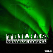 Trilhas Sonoras Gospel, Vol. 3 by Trilhas Sonoras Gospel