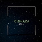 Chinaza by Dope