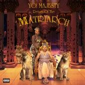 Return of The Matriarch by Yo Majesty