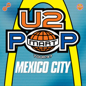 The Virtual Road – PopMart Live From Mexico City EP (Remastered 2021) de U2