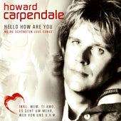 Hello How Are You - Meine Schönsten Love Songs von Howard Carpendale