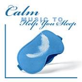 Calm Music to Help You Sleep - Sleep Aid, Natural Medicine, Mind Relaxation by Beautiful Deep Sleep Music Universe