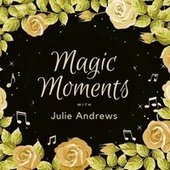 Magic Moments with Julie Andrews by Julie Andrews
