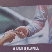 A Touch Of Elegance by Various Artists