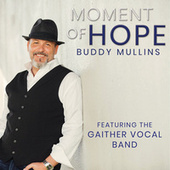 Moment of Hope by Buddy Mullins