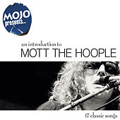 Mojo Presents.....Mott The Hoople by Mott the Hoople