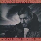 Amor Primero (2021 Remastered Version) de Patxi Andión