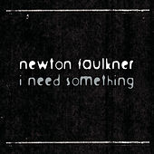 I Need Something de Newton Faulkner