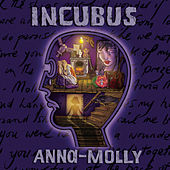 Anna Molly by Incubus