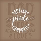 Pride (Daddy's Song) de Adrian Campbell