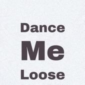 Dance Me Loose by Various Artists