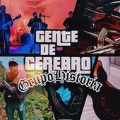 Gente De Cerebro by Grupo Historia