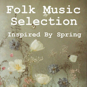 Folk Music Selection Inspired By Spring de Various Artists
