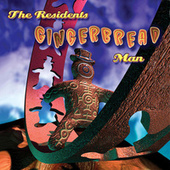 Gingerbread Man: 3CD pREServed Edition by The Residents