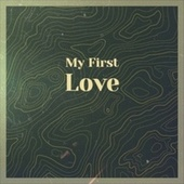 My First Love by Various Artists