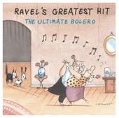 Ravel's Greatest Hit: The Ultimate Bolero von Various Artists
