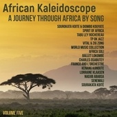 African Kaleidoscope: A Journey Through Africa by Song, Volume 5 by Various Artists