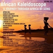 African Kaleidoscope: A Journey Through Africa by Song, Volume 1 by Various Artists