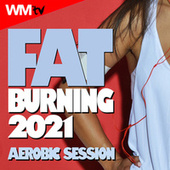 Fat Burning 2021 Aerobic Session (60 Minutes Non-Stop Mixed Compilation for Fitness & Workout 135 Bpm / 32 Count) von Workout Music Tv