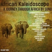 African Kaleidoscope: A Journey Through Africa by Song, Volume 3 by Various Artists